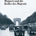 [PDF] [EPUB] Maigret und die Keller des Majestic (George Simenon 20) Download