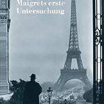 [PDF] [EPUB] Maigrets erste Untersuchung (Georges Simenon 30) Download