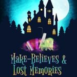 [PDF] [EPUB] Make-Believes and Lost Memories (Bohemian Lake Book 6) Download