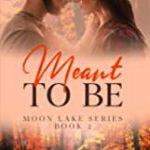 [PDF] [EPUB] Meant to Be (Moon Lake, #2) Download