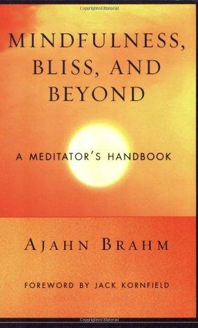 [PDF] [EPUB] Mindfulness, Bliss, and Beyond: A Meditator's Handbook Download by Ajahn Brahm