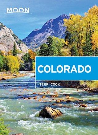 [PDF] [EPUB] Moon Colorado (Travel Guide) Download by Terri Cook