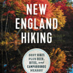 [PDF] [EPUB] Moon New England Hiking: Best Hikes plus Beer, Bites, and Campgrounds Nearby Download