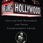 [PDF] [EPUB] Mr. and Mrs. Hollywood: Edie and Lew Wasserman and Their Entertainment Empire Download