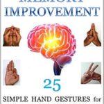 [PDF] [EPUB] Mudras for Memory Improvement: 25 Simple Hand Gestures for Ultimate Memory Improvement (Mudra Healing Book 10) Download