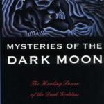 [PDF] [EPUB] Mysteries of the Dark Moon: The Healing Power of the Dark Goddess Download