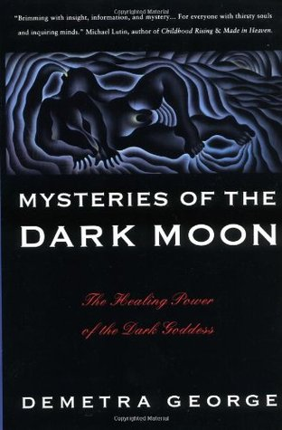 [PDF] [EPUB] Mysteries of the Dark Moon: The Healing Power of the Dark Goddess Download by Demetra George