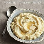 [PDF] [EPUB] Nathalie Dupree's Favorite Stories and Recipes Download