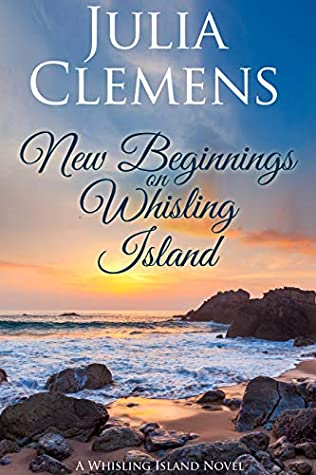 [PDF] [EPUB] New Beginnings on Whisling Island (Whisling Island series Book 2) Download by Julia Clemens