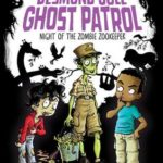 [PDF] [EPUB] Night of the Zombie Zookeeper (Desmond Cole Ghost Patrol, #4) Download
