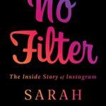 [PDF] [EPUB] No Filter: The Inside Story of Instagram Download