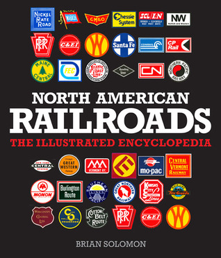 [PDF] [EPUB] North American Railroads: The Illustrated Encyclopedia Download by Brian Solomon