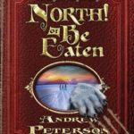 [PDF] [EPUB] North! or Be Eaten (The Wingfeather Saga, #2) Download