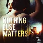 [PDF] [EPUB] Nothing Else Matters (Romance on the Go Book 0) Download