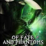 [PDF] [EPUB] Of Fate and Phantoms (Ministry of Curiosities Book 7) Download