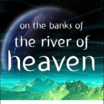 [PDF] [EPUB] On the Banks of the River of Heaven Download