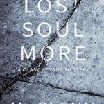 [PDF] [EPUB] One Lost Soul More: A Clancy Evans Mystery (Clancy Evans PI) Download
