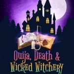 [PDF] [EPUB] Ouija, Death and Wicked Witchery (Bohemian Lake Book 10) Download