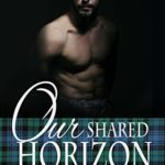 [PDF] [EPUB] Our Shared Horizon (Kaitlyn and the Highlander Book 10) Download