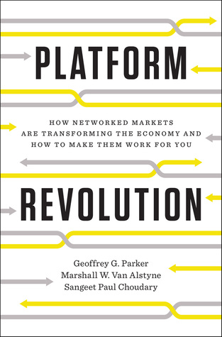 [PDF] [EPUB] Platform Revolution: How Networked Markets Are Transforming the Economy--and How to Make Them Work for You Download by Geoffrey G. Parker