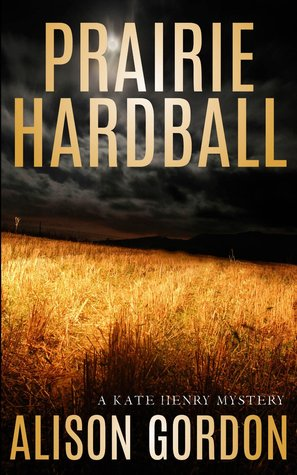 [PDF] [EPUB] Prairie Hardball (Kate Henry Mystery #5) Download by Alison Gordon