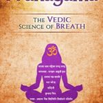 [PDF] [EPUB] Pranayama: The Vedic Science of Breath: 14 Ultimate Breathing Techniques to Calm Your Mind, Relieve Stress and Heal Your Body Download