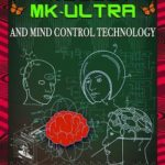 [PDF] [EPUB] Project Mk-Ultra and Mind Control Technology: A Compilation of Patents and Reports Download
