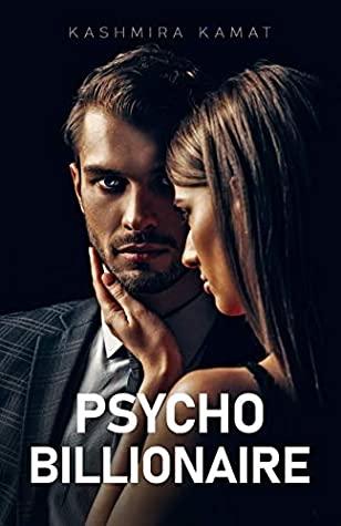 [PDF] [EPUB] Psycho Billionaire: A Dark Romance Download by Kashmira Kamat