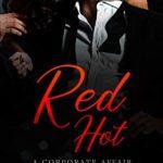 [PDF] [EPUB] Red Hot: A Corporate Affair Download