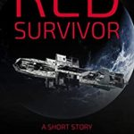 [PDF] [EPUB] Red Survivor (Red Survivor Mission Chronicles Book 1) Download
