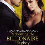 [PDF] [EPUB] Redeeming The Billionaire Playboy – Book 6 (Taming The Bad Boy Billionaire) Download