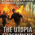 [PDF] [EPUB] Robert Ludlum's (TM) The Utopia Experiment (A Covert-One novel) Download
