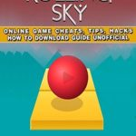 [PDF] [EPUB] Rolling Sky Online Game Cheats, Tips, Hacks How to Download Unofficial Download