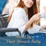 [PDF] [EPUB] Saved by Their Miracle Baby (Sisters, Medics, Brides, #2) Download