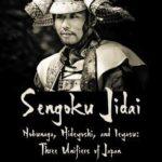 [PDF] [EPUB] Sengoku Jidai. Nobunaga, Hideyoshi, and Ieyasu: Three Unifiers of Japan Download