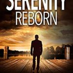 [PDF] [EPUB] Serenity Reborn (The Shelby Alexander Thriller Series Book 7) Download