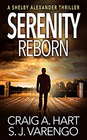 [PDF] [EPUB] Serenity Reborn (The Shelby Alexander Thriller Series Book 7) Download by Craig A. Hart