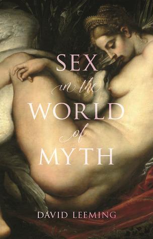 [PDF] [EPUB] Sex in the World of Myth Download by David Leeming