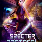 [PDF] [EPUB] Specter Protocol (Cyber Witch: 2082 #2) Download