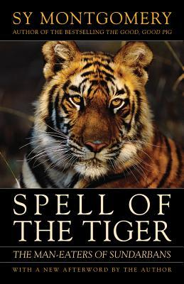 [PDF] [EPUB] Spell of the Tiger: The Man-Eaters of Sundarbans Download by Sy Montgomery