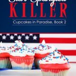 [PDF] [EPUB] Star Spangled Killer (Cupcakes in Paradise #2) Download