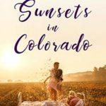 [PDF] [EPUB] Sunsets in Colorado (Colorado Crazy, #1) Download