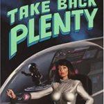 [PDF] [EPUB] Take Back Plenty (Tabitha Jute, #1) Download