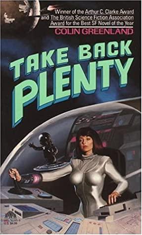 [PDF] [EPUB] Take Back Plenty (Tabitha Jute, #1) Download by Colin Greenland