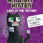 [PDF] [EPUB] Tales of an 8-Bit Kitten: Lost in the Nether: An Unofficial Minecraft Adventure Download