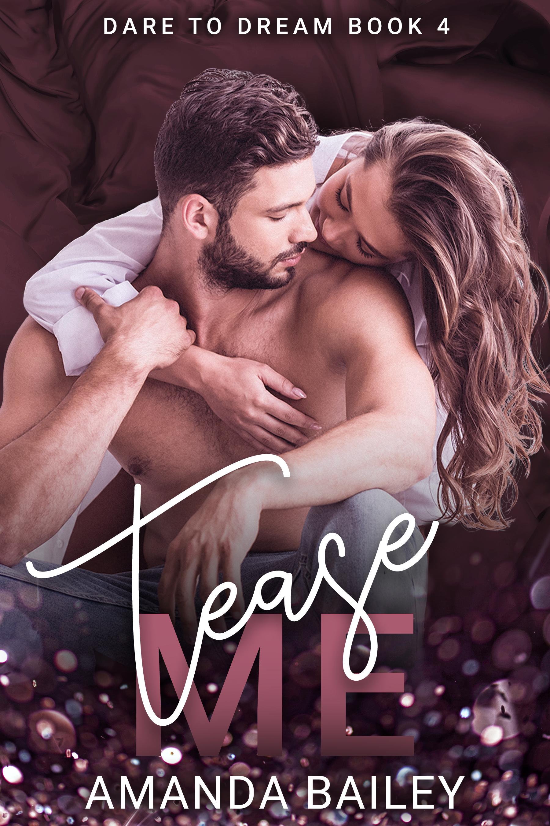[PDF] [EPUB] Tease Me (Dare to Dream, #4) Download by Amanda   Bailey
