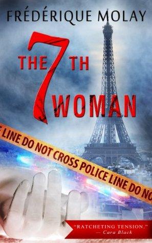[PDF] [EPUB] The 7th Woman (Paris Homicide, #1) Download by Frédérique Molay
