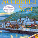 [PDF] [EPUB] The Accidental Scot (Kilts and Quilts, #4) Download