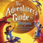 [PDF] [EPUB] The Adventurer's Guide to Dragons (and Why They Keep Biting Me) (The Adventurer's Guide Series #2) Download