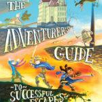 [PDF] [EPUB] The Adventurer's Guide to Successful Escapes Download
